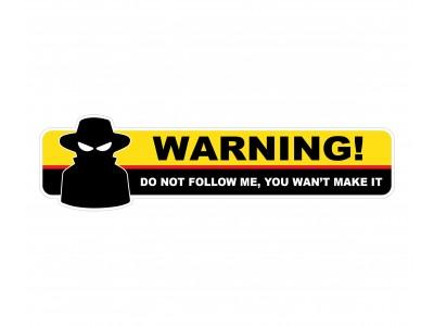 Don't Follow Me - Warning Vinyl Sticker